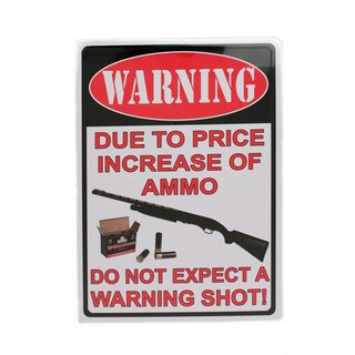 Rivers Edge Products 12-inch x 17-inch Tin Sign Warning-Due To The Price Increase