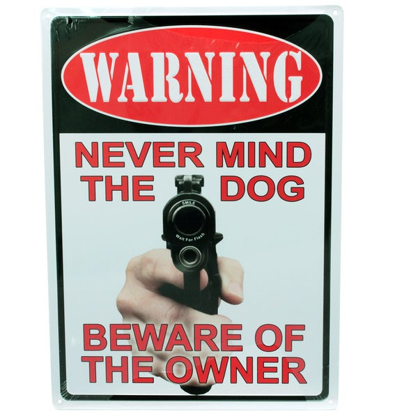 Rivers Edge Products 12-inch x 17-inch Tin Sign Warning-Never Mind The Dog