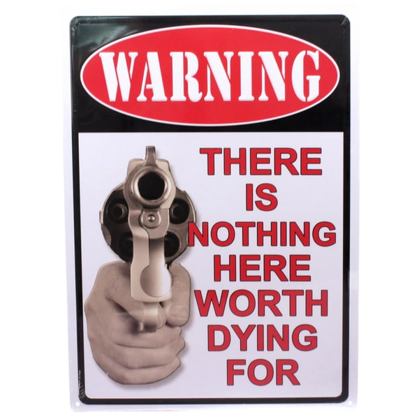 Rivers Edge Products 12-inch x 17-inch Tin Sign Warning-There's Nothing Here