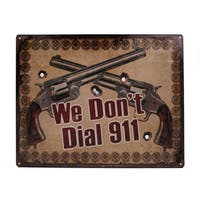 Rivers Edge Products 12-inch x 17-inch Tin Sign We Don't Dial 911