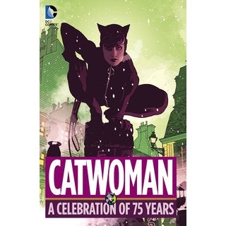 Catwoman: A Celebration of 75 Years (Hardcover)
