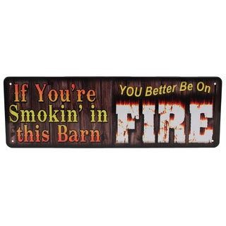 If Your Smokin In This Barn Steel Sign