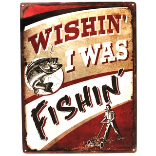 Wishin' I was Fishin' Steel Sign