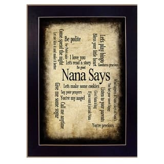 """Nana Says"" By Susan Ball, Printed Wall Art, Ready To Hang Framed Poster, Black Frame|https://ak1.ostkcdn.com/images/products/10374207/P17480285.jpg?impolicy=medium"