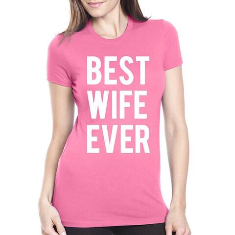 Women's Best Wife Ever Wedding Cotton T-shirt
