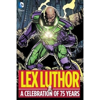 Lex Luthor: A Celebration of 75 Years (Hardcover)