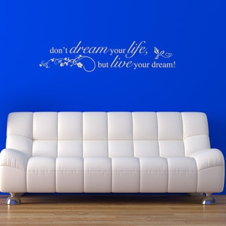 Don't Dream Your Life, But Live Your Dream!' Sticker Quote and Phrases Wall Decal