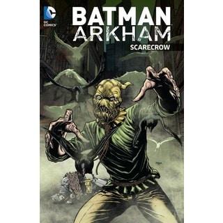 Batman Arkham: Scarecrow (Paperback)