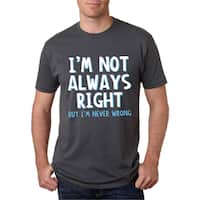 Crazy Dog T-shirts Mens I'm Not Always Right But I'm Never Wrong Funny Black Cotton T-shirt