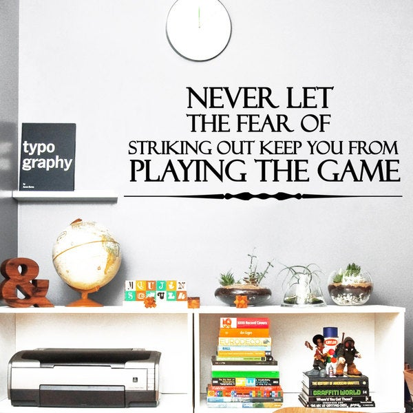 Quote Never Let The Fear From Playing The Game Vinyl Sticker Wall Art