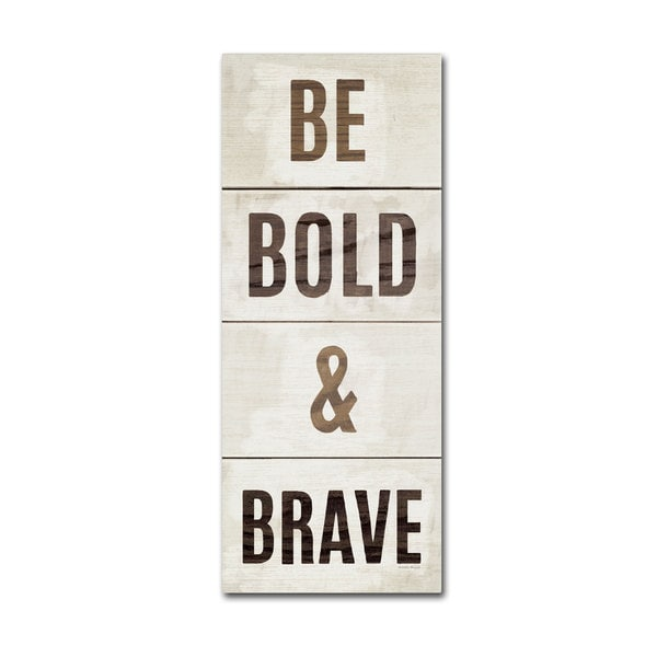 Michael Mullan 'Wood Sign Bold and Brave on White Panel' Canvas Art - Multi