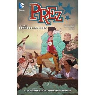 Prez 1: Corndog-in-chief (Paperback)