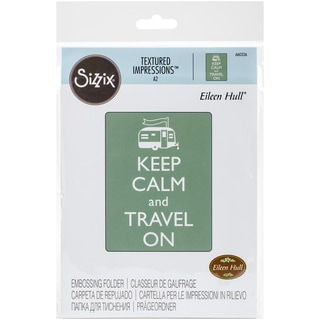 Sizzix Textured Impressions A2 Embossing FolderKeep Calm And Travel On