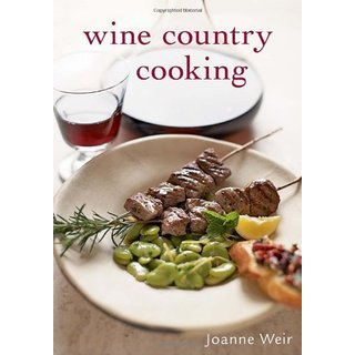 Joanne Weir 'Wine Country Cooking' Mediterranean-inspired Recipes Cookbook