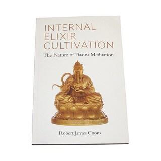 Internal Elixir Cultivation: Doaist Meditation Book by Robert Coons