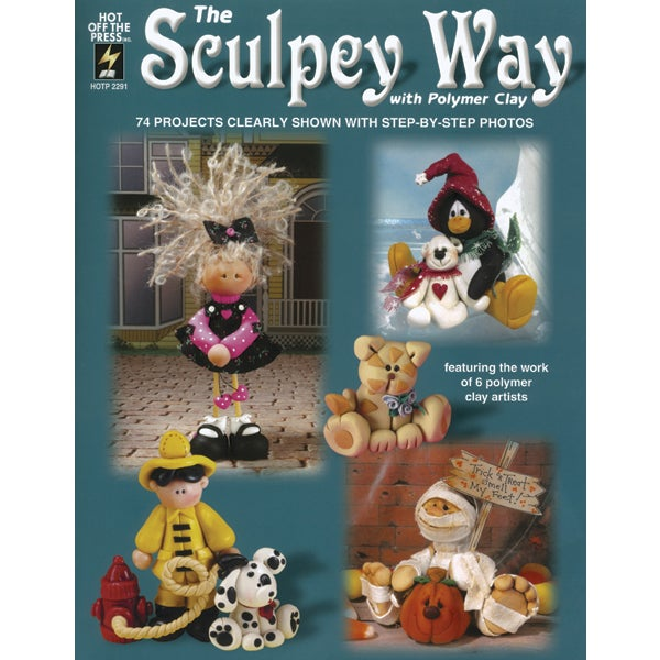 Hot Off The PressThe Sculpey Way With Polymer Clay (The S...