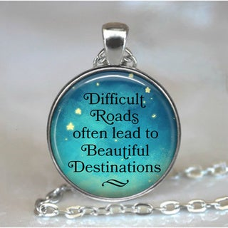 Atkinson Creations 'Difficult Roads Often Lead to Beautiful Destinations' Glass Dome Necklace