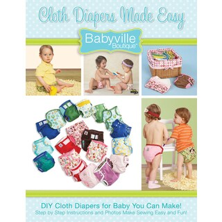 Babyville Boutique Pattern & Instruction Book 1Cloth Diapers Made Easy