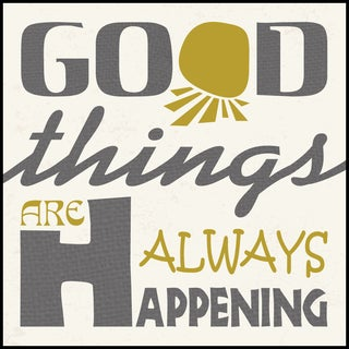 Good Things Are Always Happening (14-inch x 14-inch) on Woodmount
