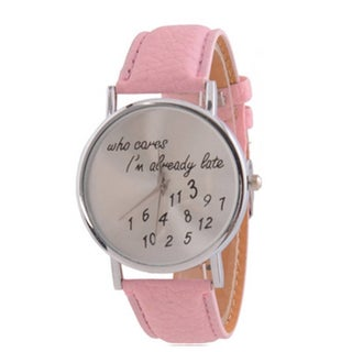 Women's Who Cares I'm Already Late Watch