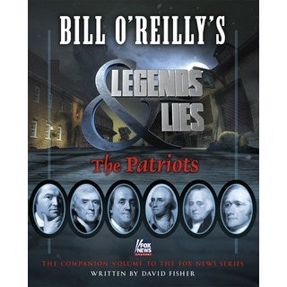 Bill O'Reilly's Legends & Lies: The Patriots (Hardcover)