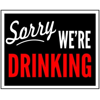 Sorry We're Drinking (16-inch x 20-inch) Woodmount