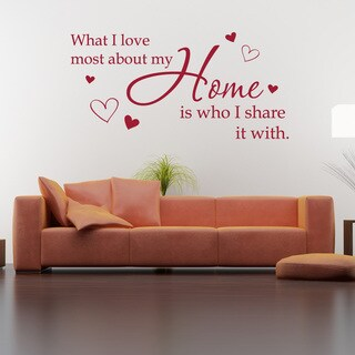 What I love most about my Home is who I share it with' Quote Wall Decal