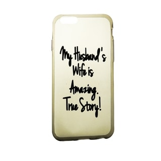'Wife is Amazing' Transparent Flexible iPhone 6/6s Cell Case