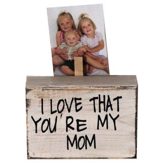 I Love That You're My Mom Sign
