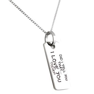 Did I Tell You That I Love You Today Stainless Steel Pendant Necklace