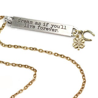 Sweet Romance Motivational Quote 'dream as if you'll live forever' Inspiration Necklace
