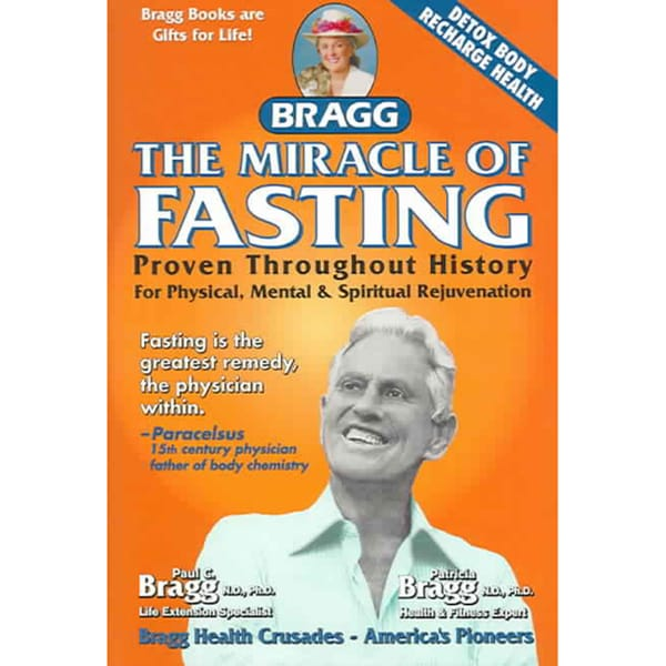 The Miracle Of Fasting: Proven Throughout History For Physical, Mental & Spiritual Rejuvenation (Paperback)