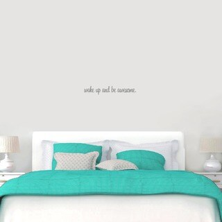 Wake Up And Be Awesome 22-inch x 4-inch Bedroom Wall Decal (More options available)