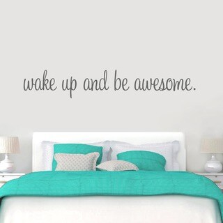 Wake Up And Be Awesome 72-inch x 12-inch Bedroom Wall Decal (More options available)