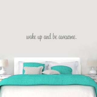 Wake Up And Be Awesome 48-inch x 8-inch Bedroom Wall Decal (3 options available)