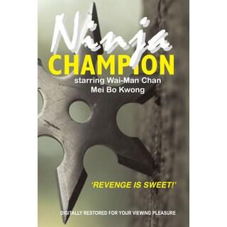 Ninja Champion movie DVD Wai-Man Chan & Mei Bo Kwong kung fu action