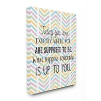 Stupell Today You Are Exactly Where You Are Supposed To Chevron Art 16-inch x 20-inch Canvas