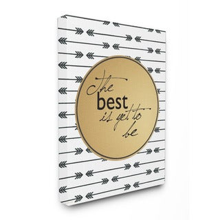 Stupell The Best is Yet to Be Modern Inspirational Art 16-inch x 20-inch Canvas