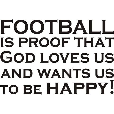 Design on Style 'Football Is Proof That God Loves Us' Vinyl Wall Art Humor Decor Lettering