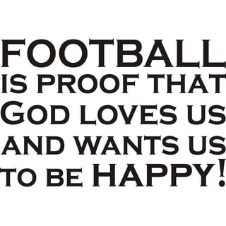 Design on Style 'Football Is Proof That God Loves Us' Vinyl Wall Art Humor Decor Lettering
