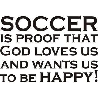 Design on Style 'Soccer Is Proof That God Loves Us' Vinyl Wall Art Humor Decor Lettering