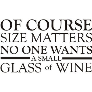 Design on Style 'Of Course Size Matters' Wine Quote Vinyl Wall Art Lettering Decor