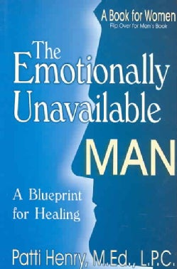 The Emotionally Unavailable Man: A Blueprint For Healing (Paperback)