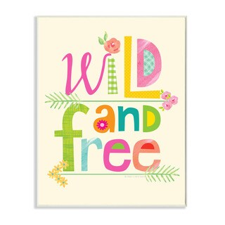 Stupell Wild And Free Textual Art Wall Plaque