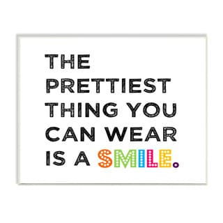 Stupell The Prettiest Thing You Can Wear Is A Smile Textual Art Wall Plaque
