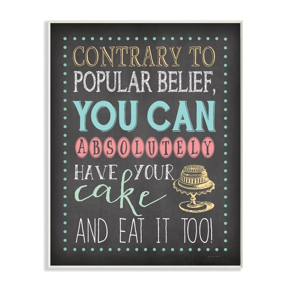 Stupell You Can Have Your Cake and Eat It Too Chalkboard Look Art Wall Plaque