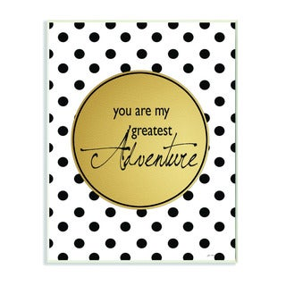 Stupell You are My Greatest Adventure Polka Dot Modern Inspirational Art Wall Plaque