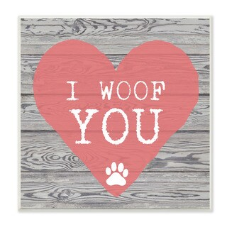 Stupell I Woof You Pink Heart on Wood Art Wall Plaque