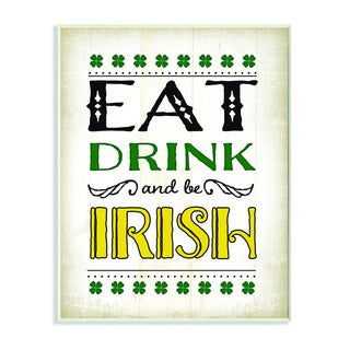 Stupell Eat Drink and Be Irish Textual Art Wall Plaque