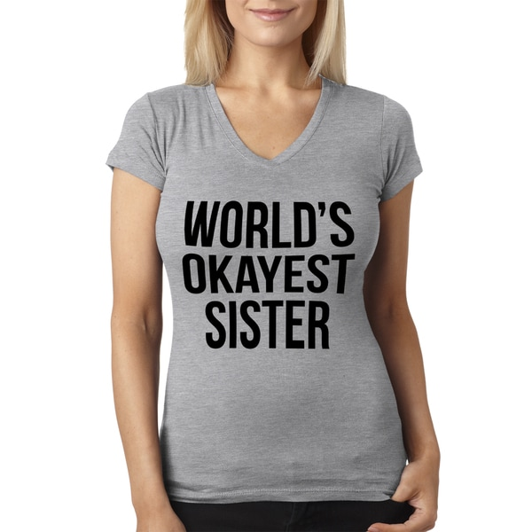 cb739b5ab42 Shop Women's Worlds Okayest Sister Funny Sibling V-neck Style Grey Cotton T- shirt - Free Shipping On Orders Over $45 - Overstock - 10868628